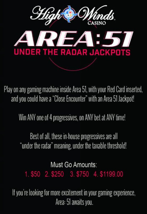 Area 51 play on any machine inside area 51 with your red card. Win any one of 4 progressives on any bet at any time.