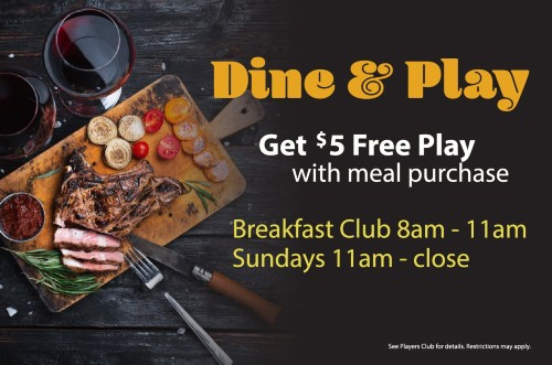 Dine & Play $5 Free Play with meal purchase