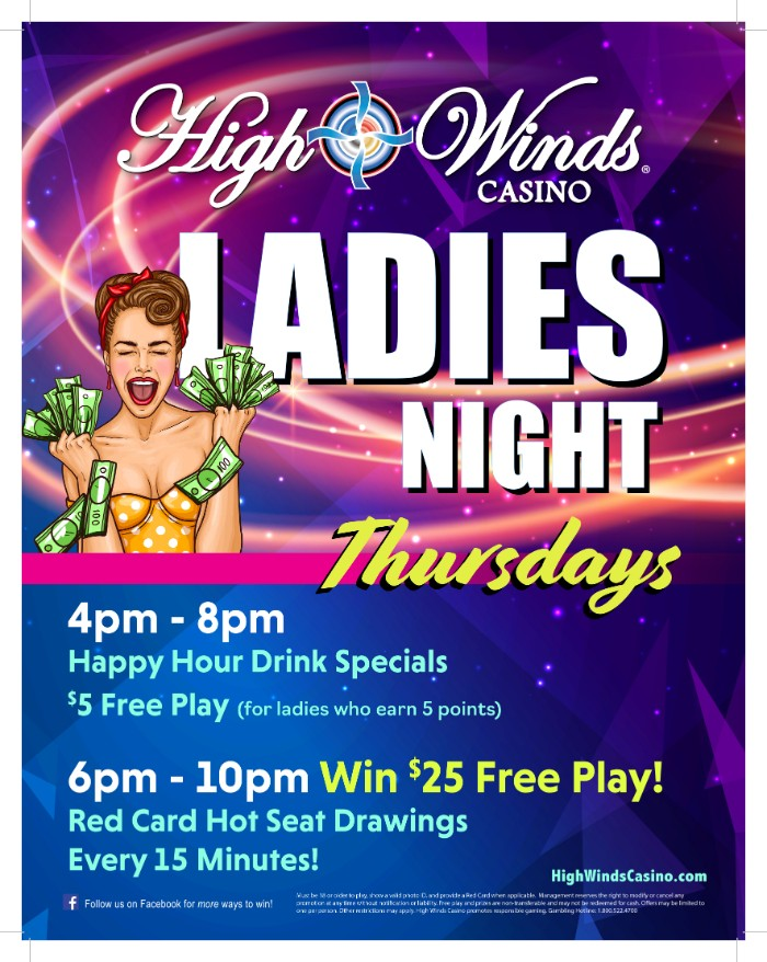 Ladies Night Thursdays $5 free play after players earn 5 points. 6pm to 10pm $25 free play hot seat drawings every 15 minutes.
