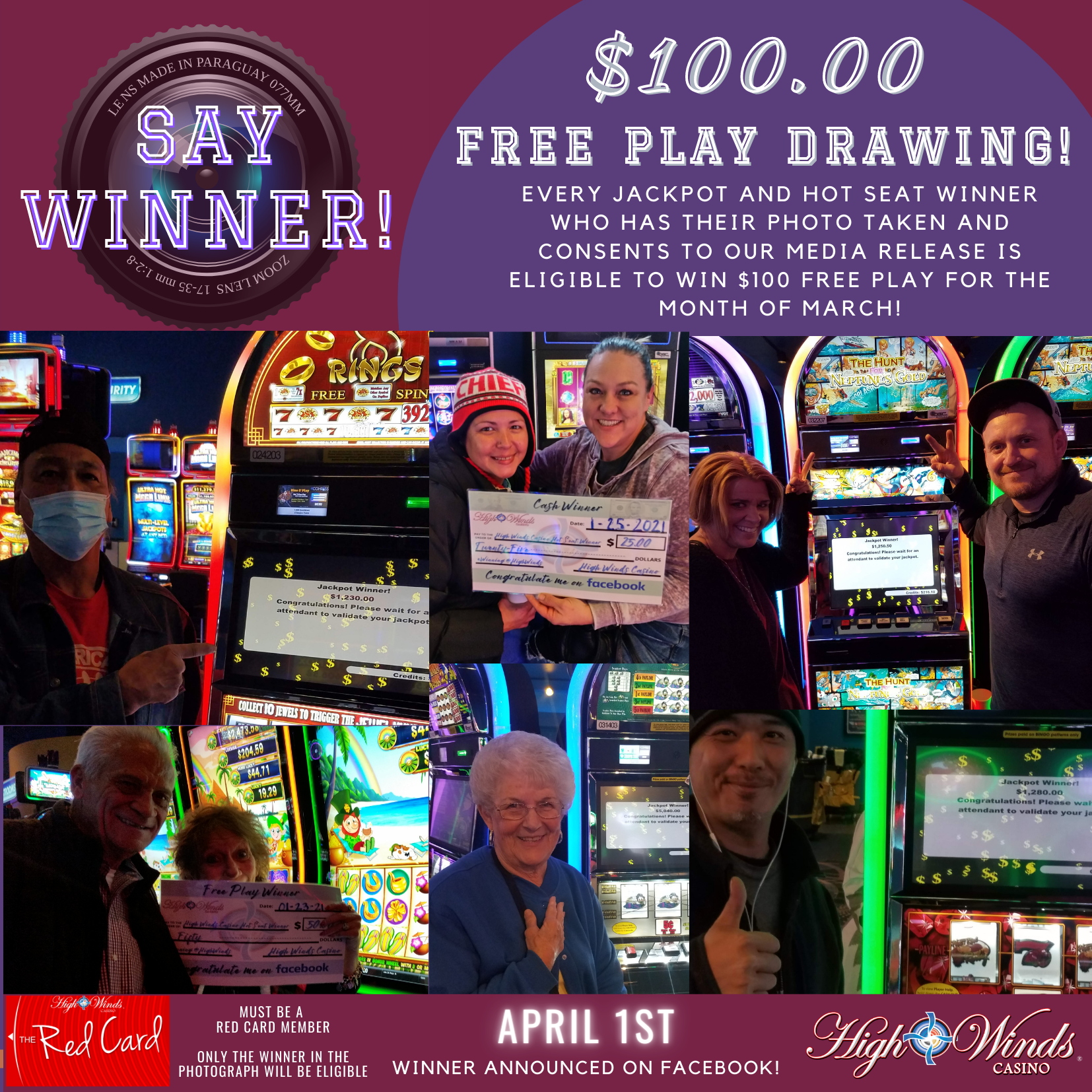 Say Winner! Jackpot and Hot Seat Winner who consent to their pictures being taken are entered into a drawing for $100 Free Play!
