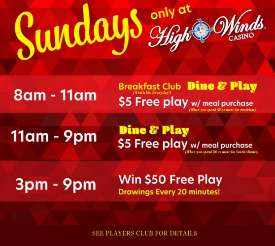 Sundays at High Winds Dine and Play and Free Play Hots seats